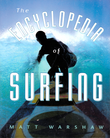 The Surf Book: The Encyclopedia of Surfing